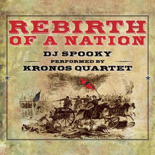 Rebirth of a Nation: Kronos Quartet vs DJ Spooky